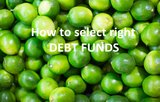 How to select the right debt mutual funds for your portfolio: Part 2
